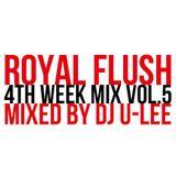 ROYAL FLUSH 4TH WEEK MIX