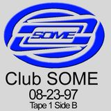 Club SOME tape Side B from Tape 1, August 1997.