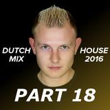 Dutch House Mix 2016 Part 18
