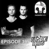 Lunde Bros. on Mutants Radio. Episode 195