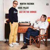 Martin Freeman and Eddie Piller's Jazz On The Corner with Chris Philips on Jazz FM