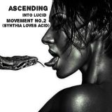Ascending Into Lucid (Movement no.2-Synthia Loves Acid)