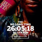 KEITH LAWRENCE DJ SET @ NO LONG TING ALLDAYER Ft TY & STU LOVE @ POP BRIXTON 26/5/18