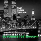 NYC Night Cruisin' w/ Forrest Getemgump