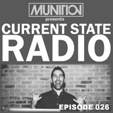 Current State Radio 026 with DJ Munition