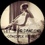 Let´s Go Dancing - Dominik Ferrer