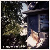 Stagger Cast #64