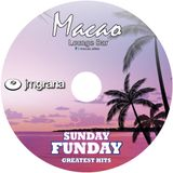 Macao Presents Sunday Funday  Greatest Hits  By JM Grana