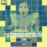 So Deep Radioshow 25.04.17 hosted by K-Zan House heads Radio 3 Year Anniversary