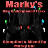 Marky Boi - Marky's Raw Underground Traxx
