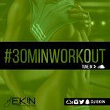 DJ Ekin's #30MinWO Mix #6 (5/20/16)