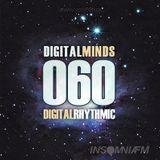 Digital Rhythmic - Digital Minds 60 (InsomniaFM Radio Show)