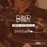 Deep'In Rhythm  #34 w/ Seb Samoo @ Radio RAJE