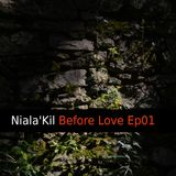 Niala'Kil - Before Love Ep01