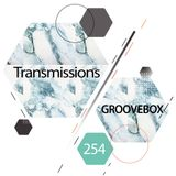 Transmissions 254 with Groovebox