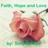 FAITH, HOPE and LOVE (love u so much)