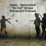 """Revolution - """"In Our"""" House Podcast"""