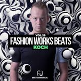 Fashion Works Beats Vol. 19 Mixed by Koch!