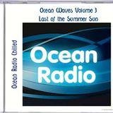 LAST OF THE SUMMER SUN MIX  - OCEAN RADIO CHILLED SAMPLER