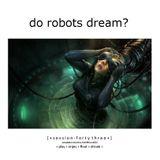 Do Robots Dream? [session 043]