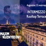 Maxim Kuznyecov - Live @ Intermezzo Roooftop Terrace (2018-08-12)