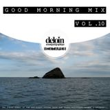 Dj. Deloin // Good Morning Mix vol.10