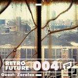 Retrofuture #4 Interview + Guestmix by Zerolex ( from Cotton Claw)