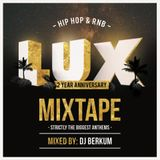 LUX 2 YEAR ANNIVERSARY MIXTAPE (MIXED BY DJ BERKUM)