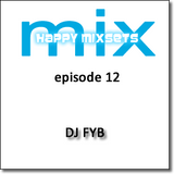DJ FYB - Happy Mixset - Episode 12