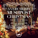25 Dec 2013 - A Very Merry 6 Hour Mushpost Christmas Special