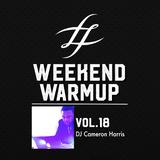 #WeekendWarmup Vol. 18 - Cameron Harris