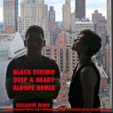Black Eskimo are Ingrid Chavez & Marco Valentin. Deep&Heady aldoperemix #1 noEQ not mastered