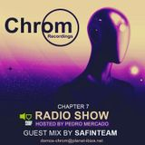 Chrom Radio Show by Pedro Mercado - Chapter 7 (July 2017) + Guest Mix by Safinteam