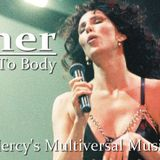 Body To Body (Nic Mercy's Multiversal Music Mix) Cher