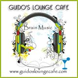 Guido's Lounge Cafe Broadcast 0262 Brain Music (20170310)
