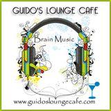 Guido's Lounge Cafe Broadcast 0262 Brain Music (20170310)