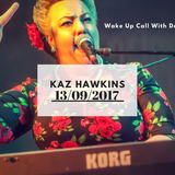Kaz Hawkins On The Wake Up Call With Dan