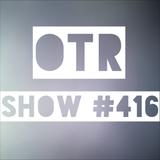 OTR Show #416