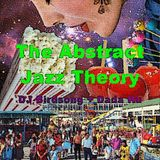 the abstract jazz theory-a dadabird perfomance