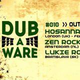 Dub A Ware #010 Outernational Dub - MessenJah Music / Hosanna / Zen Rockers / Lukie Roots 04/06/16