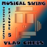 Vlad Cheis -  Musical Swing Dubstep Podcast # 5