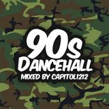 90's Dancehall (Mixed by Capitol 1212)