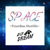 SPACE ~FutureBass ShortMix~