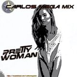 ★Carlos Mega Mix - Pretty Woman