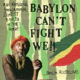 BABYLON CAN'T FIGHT WE