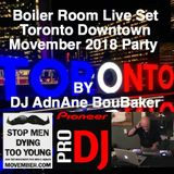 Boiler Room Live Set in Toronto Downtown - Movember 2018 - The BROS and SISTAS By DJ AdnAne