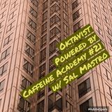 21- Oktavist, Powered by Caffeine Academy #21 w/ Sal Mastro