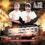 """Set """"Blessed""""  - Irmãs Freiras - PodCast #01"""