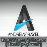 Andrew Rayel - Best Of Tunes & Remixes [Mixed By Ayham52]