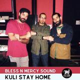 Bless N Mercy Sound | Kuli Stay Home